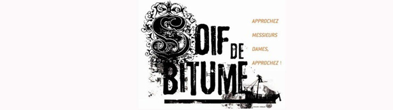 Soif de Bitume